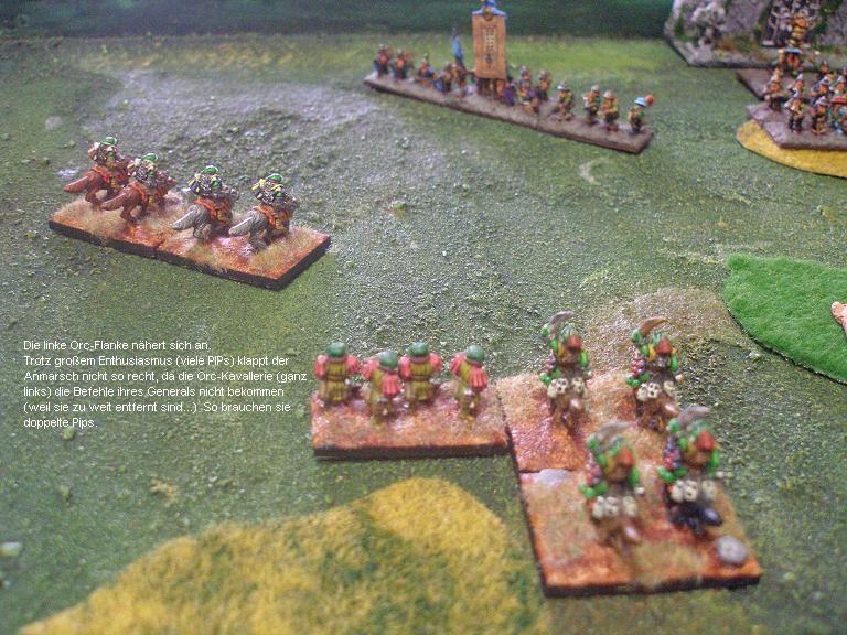 Die linke Ork-Flanke nähert sich. Trotz großem Enthusiasmus (viele Pips) klappt der Anmarsch nicht so recht. da die Ork-Kavallerie (ganz links) die Befehle ihres Generals nicht erhält - sie sind schlichtweg zu weit entfernt.  So brauchen sie doppelt so viele Pips, die sie nicht haben.