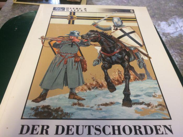 """Band 6 aus der Reihe """"Heere & Waffen"""": Der Deutschorden. Von Rolf Fuhrmann."""
